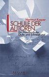 Schule der Autoren. Von Hartmut Kasper