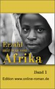 Erzähl mir was von Afrika. Band 1. Dr. Ronald Henss Verlag   ISBN 3-9809336-2-8  ca. 150 Seiten   8,90 Euro.