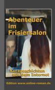 Abenteuer im Frisiersalon. Kurzgeschichten aus dem Internet. Edition www.online-roman.de  Dr. Ronald Henss Verlag, Saarbr�cken.  160 Seiten 10 Euro ISBN 3-9809336-0-1